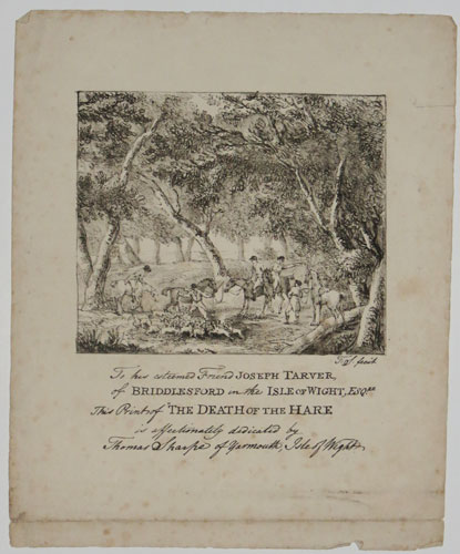 To his esteemed Friend Joseph Tarver, of Briddlesford in the Isle of Wight, Esq.re This Print of 'The Death of the Hare' is affectionately dedicated by Thomas Sharpe of Yarmouth, Isle of Wight.