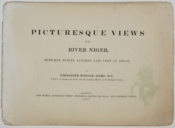 Picturesque Views on the River Niger, sketched during Lander's last Visit in 1832-33