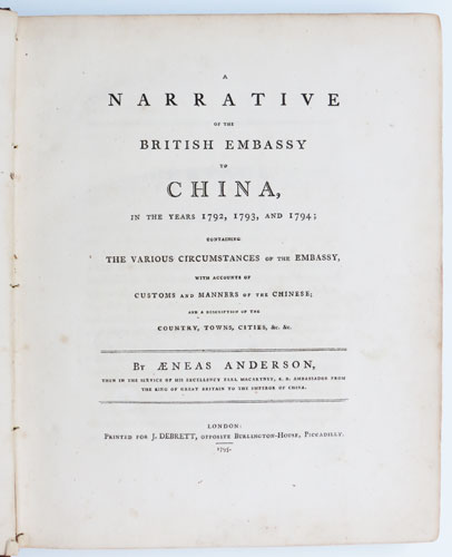 Narrative of the British Embassy to China In the Years 1792, 1793 and 1794.