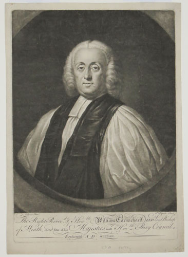 [Ireland] The Right Rever.d, & Hon.ble William Carmichaell L.L.D Lord Bishop of Meath, and One of his Majesties most Hon.ble Privy Council. Concecrated A.D. MDCCLIII.