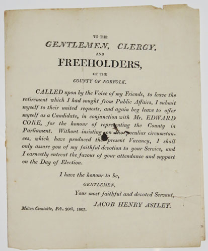[Notice announcing Jacob Henry Astley's intention to run as candidate for Norfolk, with letter from Astley to James Sayers]