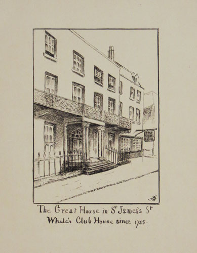 The Great House in St James's St. White's Club House since 1755.