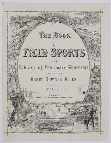 The Book of Field Sports and Library of Veterinary Knowledge.