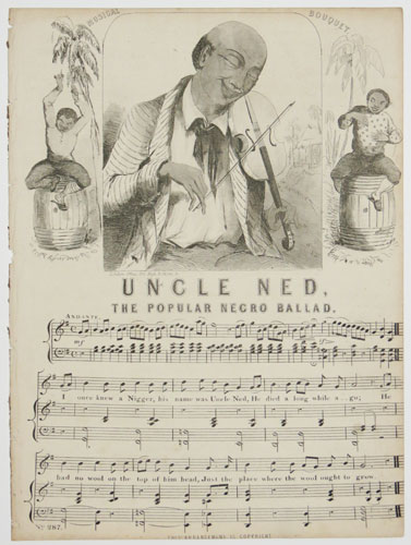Uncle Ned, the Popular Negro Ballad.