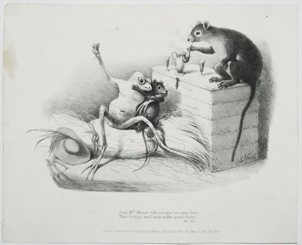 [A Frog he would a wooing go] Pray Mr.s Mouse will you give us some beer, / That Froggy and I may make good cheer/ &c &c.