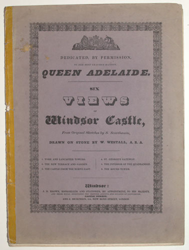 [Windsor Castle] Dedicated by Permission, To Her Most Gracious Majesty Queen Adelaide.