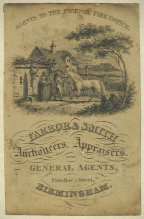 [AUCTIONEERS]  Agents to the Phoenix Fire Office. Farror & Smith. Auctioneers, Appraisers, and General Agents. Paradise Street, Birmingham.