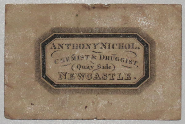 [CHEMIST] Anthony Nichol. Chemist & Druggist. (Quay Side) Newcastle.