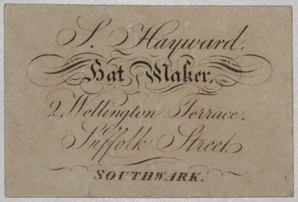 [HATTER]  S. Hayward. Hat Maker. 2, Wellington Terrace, Suffolk Street, Southwark.