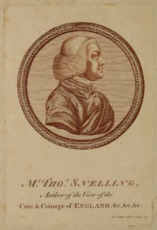 Mr. Thos. Snelling, Author of the View of the Coin & Coinage of England, &c, &c, &c.