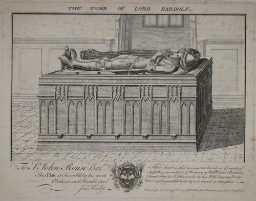 The Tomb Of Lord Bardolf.  This Tomb is in Dennington Church in ye County of Suffolk, & was erected to ye Memory of Willm. Lord Bardolf, Chamberlain to K. Hen.6. who by his Will, bearing Date Dec.1:1438, bequeath'd his Body to be buried in this place.  To