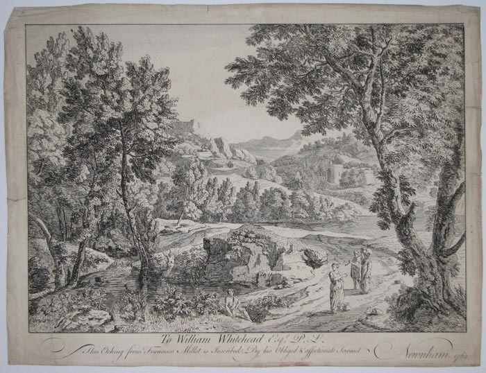 [Landscape]. To William Whitehead Esqr,, P.L. This Etching from Francesco Millet is Inscribed. By his Obliged & affectionate Servant Newnham 1762'.